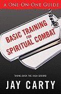 Basic Training for Spiritual Combat: Taking Back the High Ground