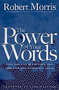 Power of Your Words How God Can Bless Your Life Through the Words You Speak
