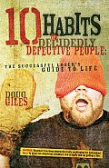 10 Habits of Decidedly Defective People The Successful Losers Guide to Life
