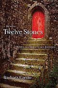 Twelve Stones Notes on a Miraculous Journey A Memoir
