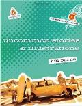 Uncommon Stories and Illustrations with CDROM