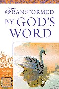 Transformed by God's Word (Women of the Word Bible Study)