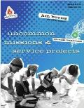 Uncommon Missions & Service Projects [With CDROM] (Uncommon)