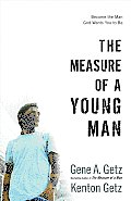 Measure of a Young Man Become the Man God Wants You to Be