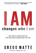I Am Changes Who I Am Who Jesus Is Changes Who I Am What Jesus Does Changes What I Am to Do