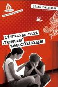 Living Out Jesus' Teachings (Uncommon High School Group Study)