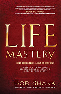 Life Mastery Discover the Timeless Secrets to Living Life as Jesus Did