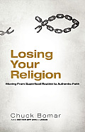Losing Your Religion Moving From Superficial Routine To Authentic Faith
