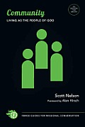 Community: Living as the People of God (Forge Guides for Missional Conversation) Scott Nelson