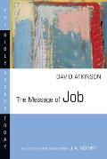 The Message of Job: Suffering and Grace (Bible Speaks Today)
