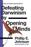Defeating Darwinism By Opening Minds (97 Edition)