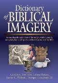 Dictionary of Biblical Imagery: An Encyclopedia Exploration of the Images, Symbols, Motifs, Metaphors, Figures of Speech, Literary Patterns and Univer