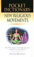 Pocket Dictionary of New Religious Movements Over 400 Groups Individuals & Ideas Clearly & Concisely Defined