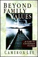 Beyond Family Values