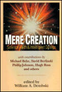 Mere Creation Science Faith & Intelligent Design