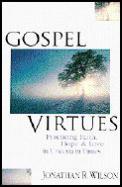 Gospel Virtues Practicing Faith Hope & L
