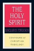 The Holy Spirit: Contours of Christian Theology (Contours of Christian Theology)