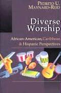 Diverse Worship : African-american, Caribbean and Hispanic Perspectives (00 Edition)