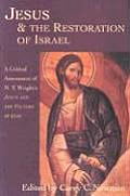 Jesus & the Restoration of Israel A Critical Assessment of N T Wrights Jesus & the Victory of God