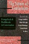 Nature of Confession Evangelicals & Postliberals in Conversation