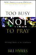 Too Busy Not To Pray Revised & Expanded