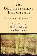 Old Testament Documents Are They Reliable & Relevant