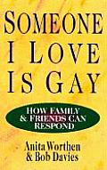 Someone I Love is Gay: How Family & Friends Can Respond