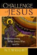 Challenge of Jesus Rediscovering Who Jesus Was & Is