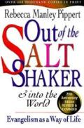 Out of the Salt Shaker & Into the World Evangelism as a Way of Life