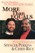 More Than Equals : Racial Healing for the Sake of the Gospel, Revised and Expanded (Rev 00 Edition)