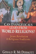 Can Evangelicals Learn from World Religions Jesus Revelation & Religious Traditions