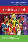 Spirit of God: Christian Renewal in the Community of Faith