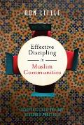 Effective Discipling in Muslim Communities: Scripture, History and Seasoned Practices