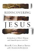 Rediscovering Jesus An Introduction To Biblical Religious & Cultural Perspectives On Christ