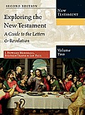 Exploring the New Testament, Volume 2: A Guide to the Letters & Revelation (Exploring the Bible)