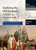 Exploring the Old Testament, Volume 2: A Guide to the Historical Books (Exploring the Bible)