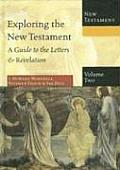 Exploring the New Testament Volume 2 A Guide To the Letters & Revelation