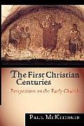 The First Christian Centuries: Perspectives on the Early Church