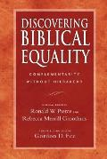 Discovering Biblical Equality Complementarity Without Hierarchy