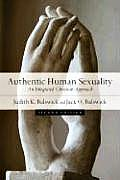 Authentic Human Sexuality : an Integrated Christian Approach (2ND 08 Edition)