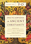 Encyclopedia of Ancient Christianity, Vol. 2. F-O (Encyclopedia of Ancient Christianity Set)