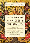 Encyclopedia of Ancient Christianity, Vol. 3. P-Z (Encyclopedia of Ancient Christianity Set)