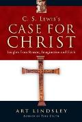 C S Lewiss Case for Christ Insights from Reason Imagination & Faith