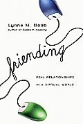 Friending: Real Relationships in a Virtual World