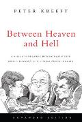 Between Heaven & Hell: A Dialog Somewhere Beyond Death With John F. Kennedy, C. S. Lewis & Aldous... by Peter Kreeft