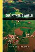 Our Fathers World Mobilizing the Church to Care for Creation