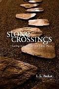 Stone Crossings Finding Grace in Hard & Hidden Places