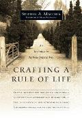 Crafting A Rule Of Life An Invitation To The Well Ordered Way
