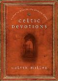 Celtic Devotions: A Guide To Morning & Evening Prayer by Calvin Miller