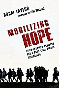 Mobilizing Hope Faith Inspired Activism for a Post Civil Rights Generation